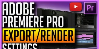 Best Export and Render Settings for Adobe Premiere Pro CC 2017